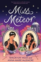 Miss Meteor by Tehlor Kay Mejia and Anna-Marie McLemore