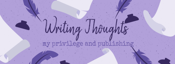 My Privilege, the Publishing Industry, & Taking Up a Seat at the Table