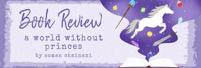 A World Without Princes by Soman Chainani