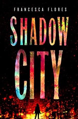 Shadow City by Francesca Flores