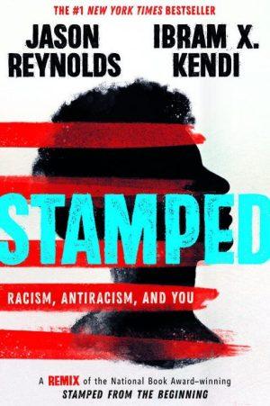 Stamped by Jason Reynolds and Ibram X. Kendi