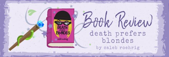 Death Prefers Blondes by Caleb Roehrig