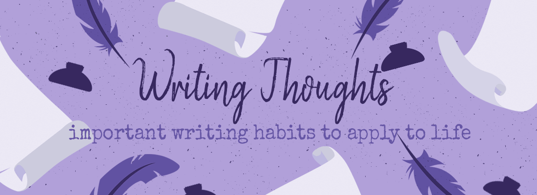 3 Good Basic Writerly Habits That Are Also True for Bloggers & Just Humans in General