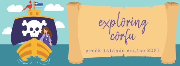 Exploring Corfu (Greek Islands Cruise 2021)