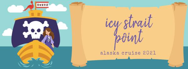 Icy Strait Point (Alaska Cruise 2021)