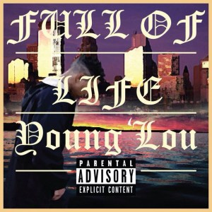 New Music: Young Lou- Full of Life