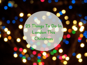 25 Things To Do In London This Christmas-3