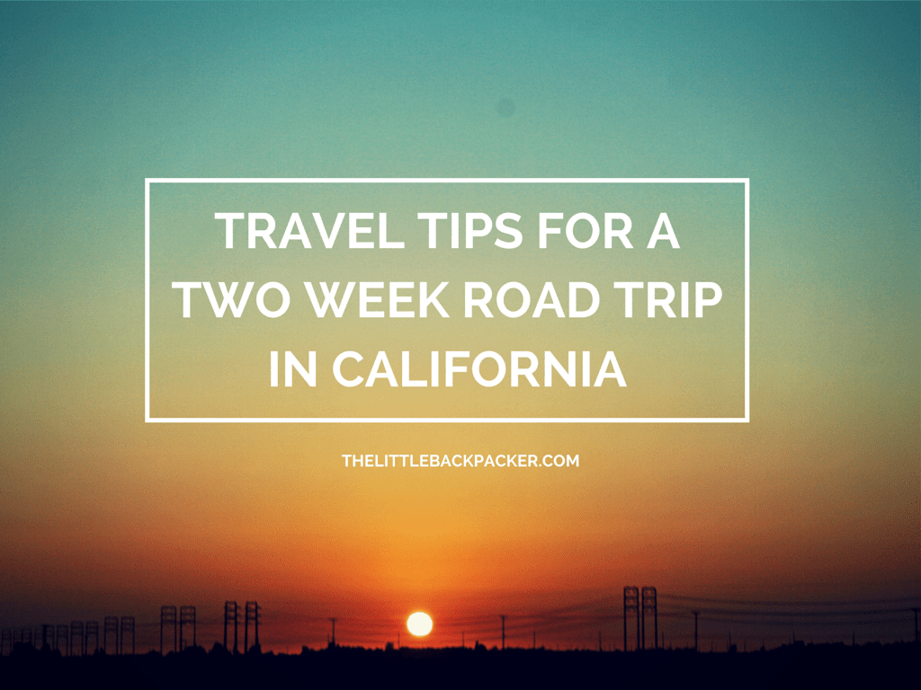travel tips for a two week road trip in California