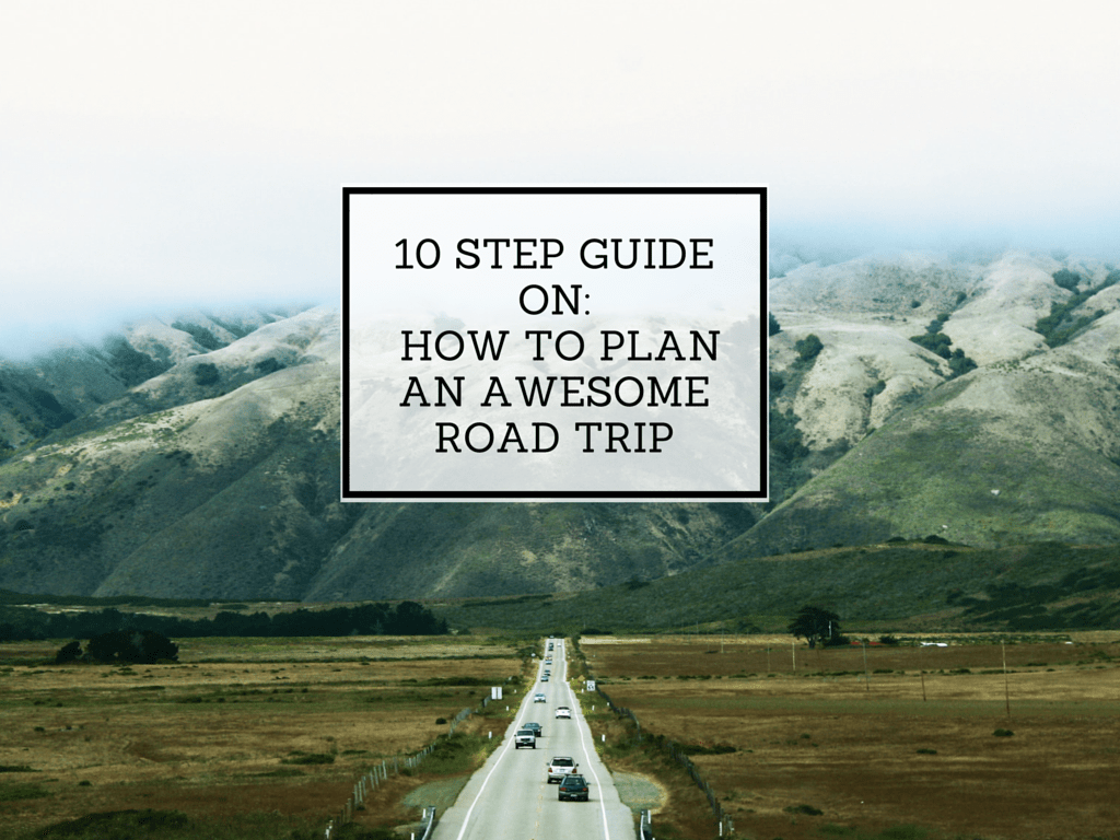 How To Plan An Awesome Road Trip