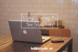 5 ways i manage my time productively