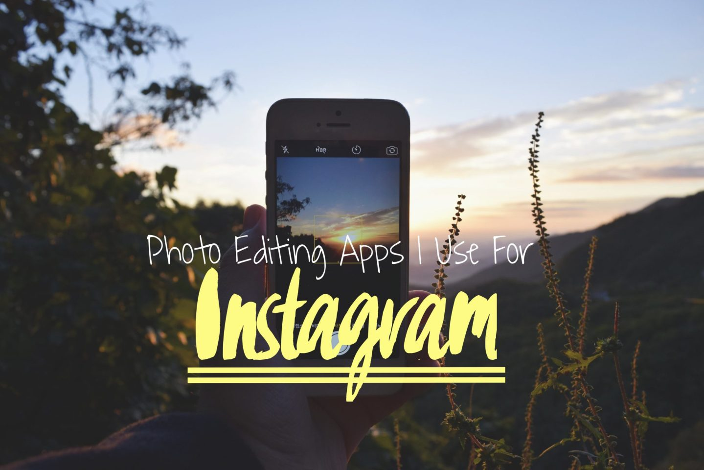 Photo Editing Apps I Use For Instagram