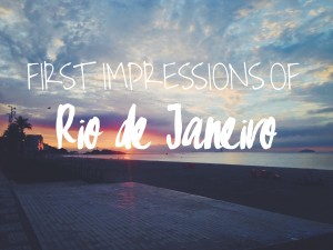 first impressions of rio de janeiro