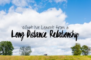 what ive learnt from a long distnace relationship