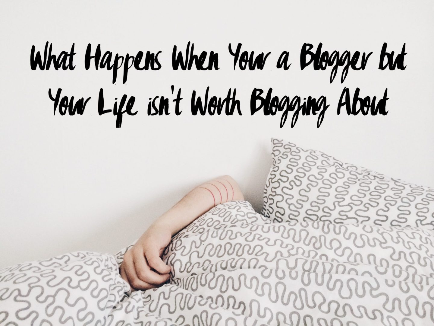 What Happens When You're a Blogger but Your Life isn't Worth Blogging About