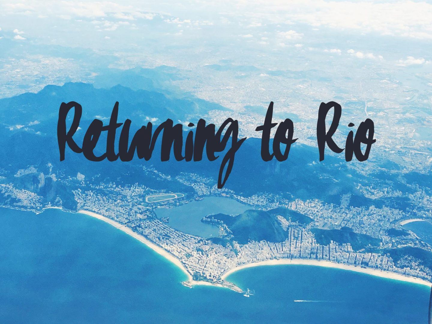 Returning to Rio