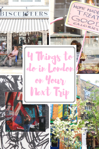 4 Things to do in London on Your Next Trip