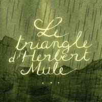 Samuel Cochetel - Le triangle d'Herbert Mule