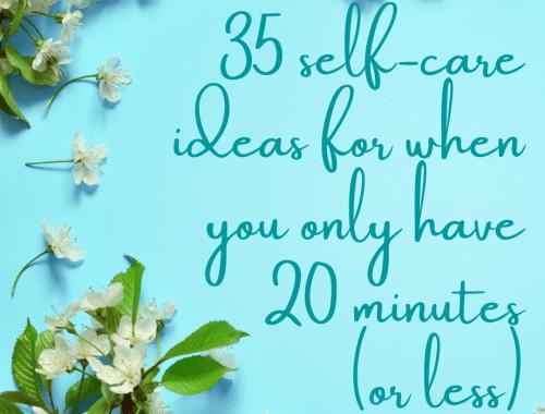 35 self care ideas