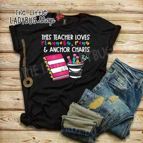 Back to School Teacher Tee- This Teacher Loves Planners, Pens, Anchor Charts- Teacher T-Shirt School Funny Tee -Short Sleeve Womens Teachers