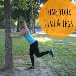 Tone your Tush & Legs!