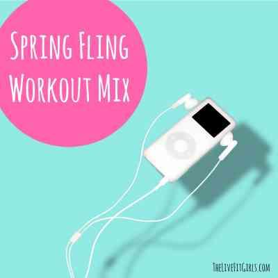 Spring Fling Workout Mix