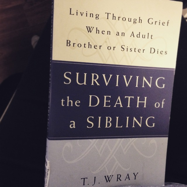 "July 2015: ""And my library on grief grows by one more. This sister shaped hole aches always."""