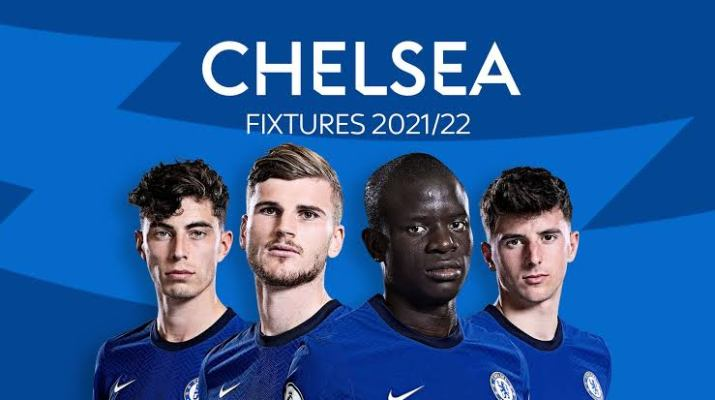 Check out Chelsea Complete Fixtures, EPL, FA Cup, Super Cup and Champions League For 2021/22.