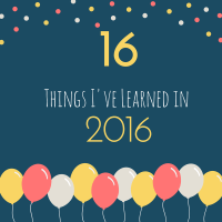 16 Lessons I've Learned in 2016