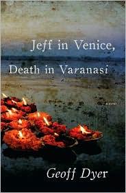 Jeff im Venice, Death in Varanasi