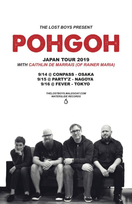 THE LOST BOYS PRESENT POHGOH JAPAN TOUR 2019 WITH CAITHLIN DE MARRAIS (OF RAINER MARIA)
