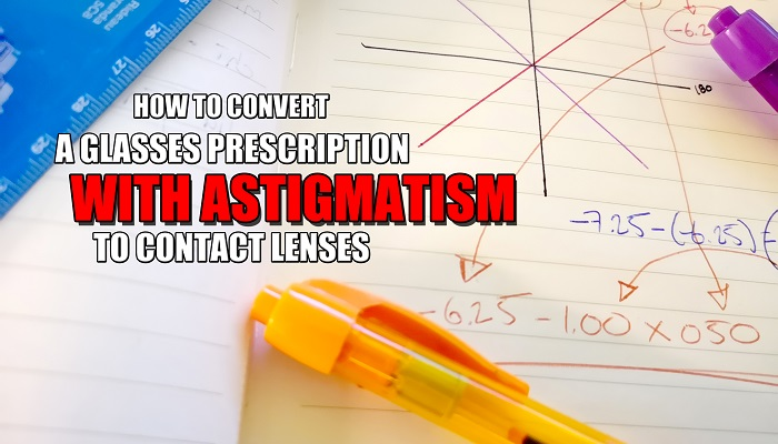 Convert a Glasses Prescription to Contact Lenses Astigmatism - featured