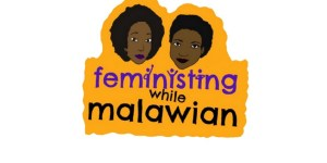 6 Malawian podcasts: feministing while malawian