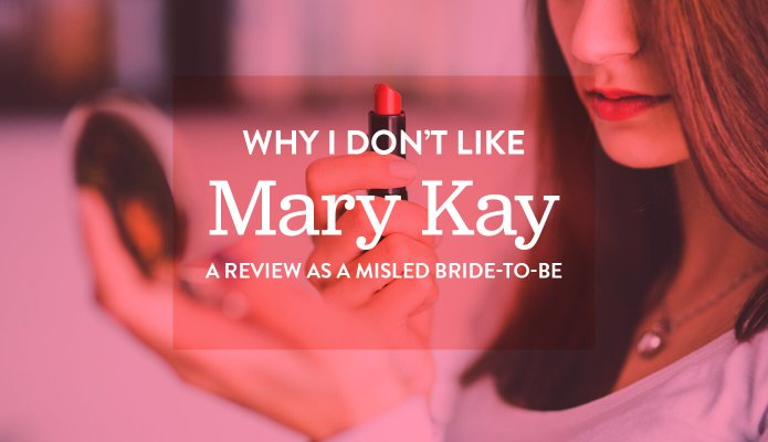 Why I Don't Like Mary Kay: A Review as a Misled Bride-To-Be #marykay #thelovelygeek