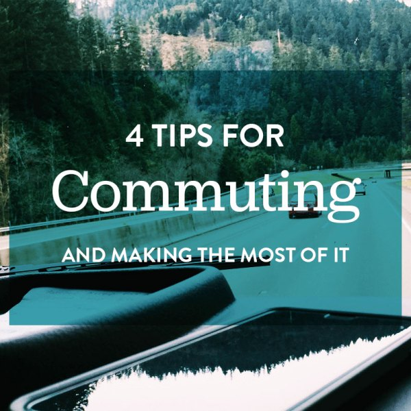 4 Tips for Making the Most of Your Commute #thelovelygeek