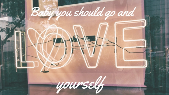 Baby, you should go and love yourself: Remember the Importance of Self Love this Valentine's Day