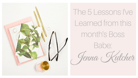 5 Lessons I've Learned from This Month's Boss Babe, Jenna Kutcher