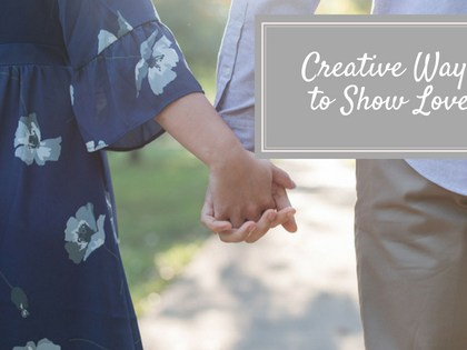 Will You Accept This Rose?   Creative Ways to Show Love