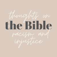 racism and injustice | thoughts on what the Bible says