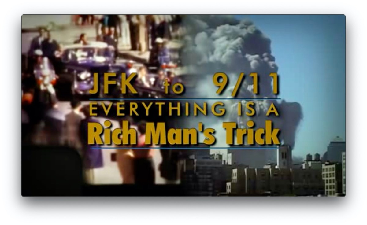 From JFK to 911- Everything Is A Rich Man's Trick