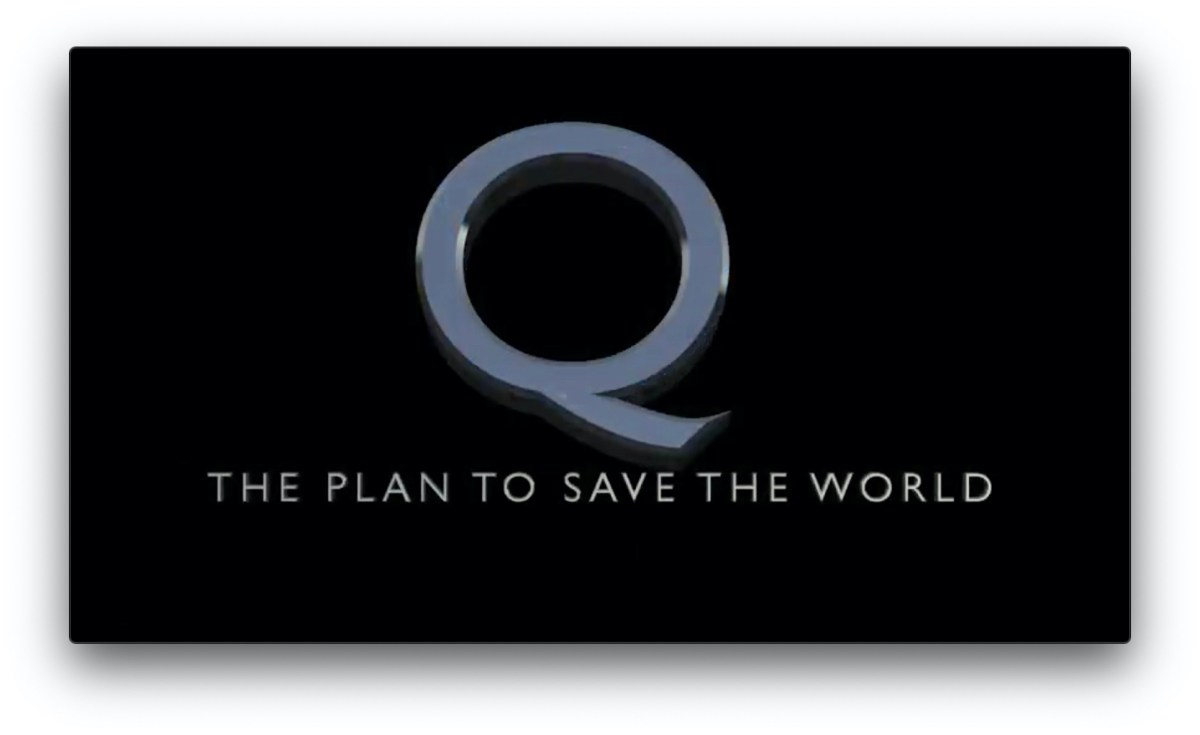 Q - The Plan To Save The World