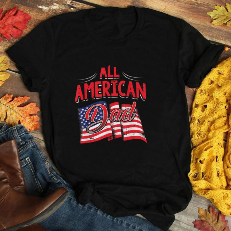 All American Dad Flag T Shirt Father's Day July 4th