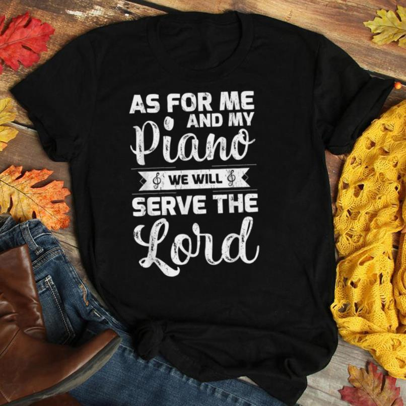 As For Me And My Piano We Will Serve The Lord Piano T Shirt
