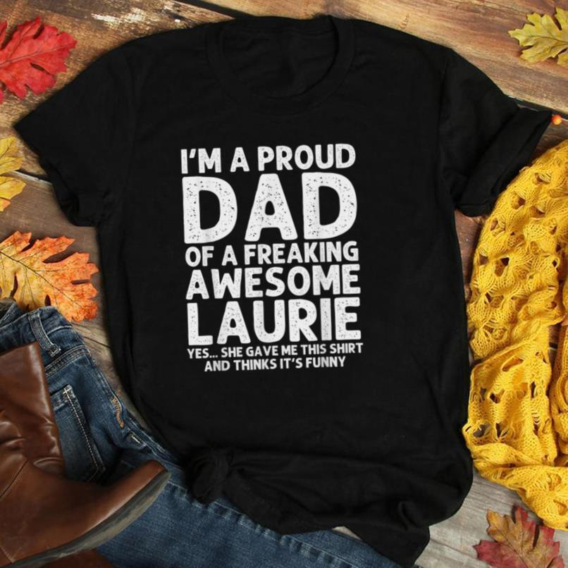 Dad Of LAURIE Gift Father's Day Funny Personalized Name Joke T Shirt
