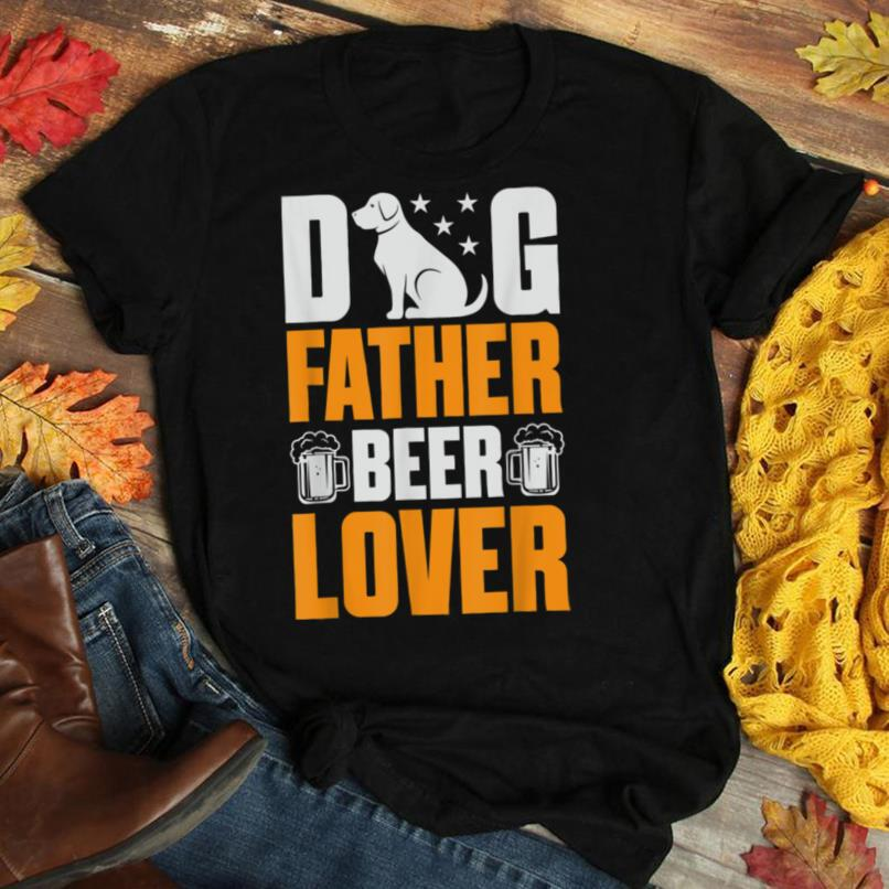 Dog father beer lover T Shirt