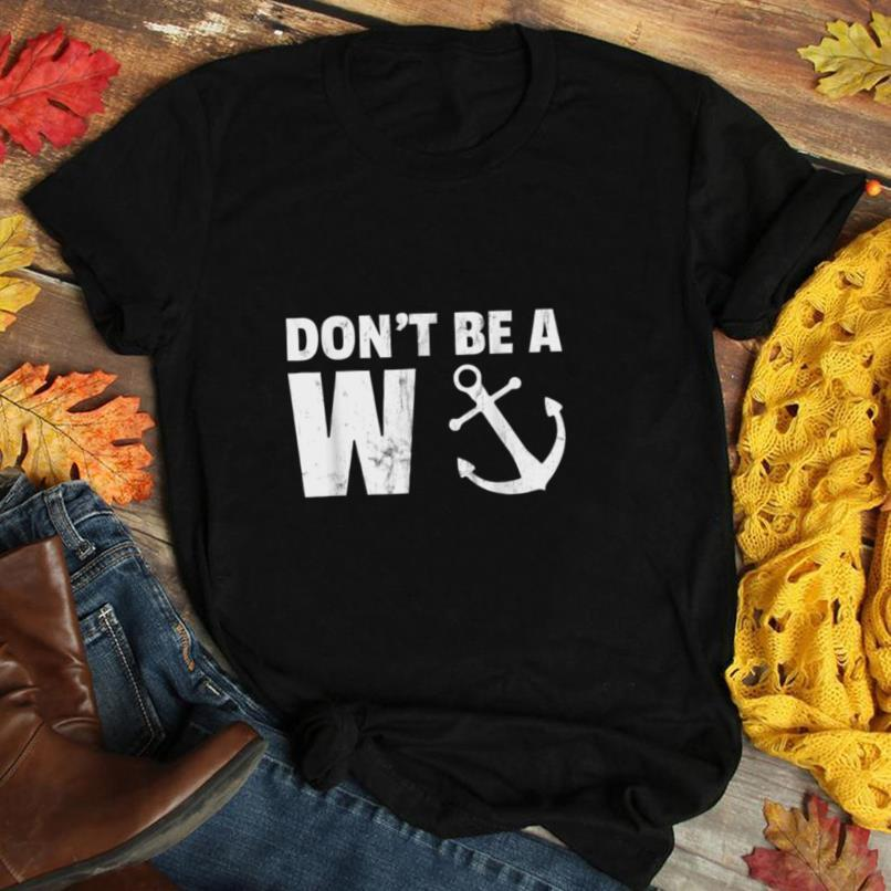 Don't be a Wanker Funny Anchor Novelty T Shirt