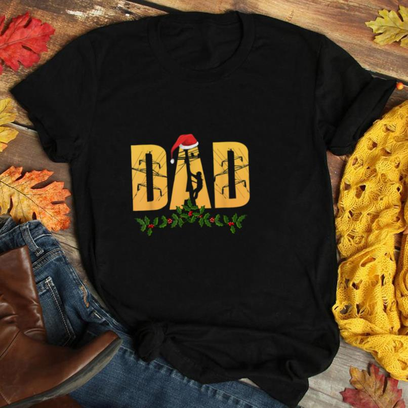 Lineman Gifts Funny Line Worker Dad Christmas Holiday T Shirt