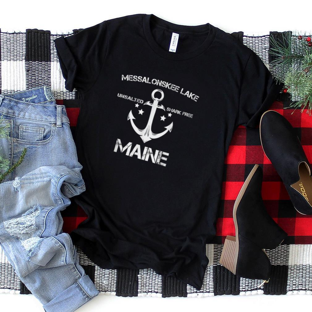 MESSALONSKEE LAKE MAINE Funny Fishing Camping Summer Gift T Shirt