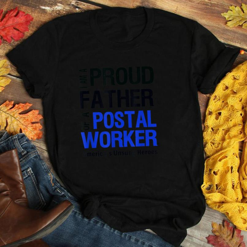 Mens Father of a Postal Worker   America's Unsung Heroes T Shirt