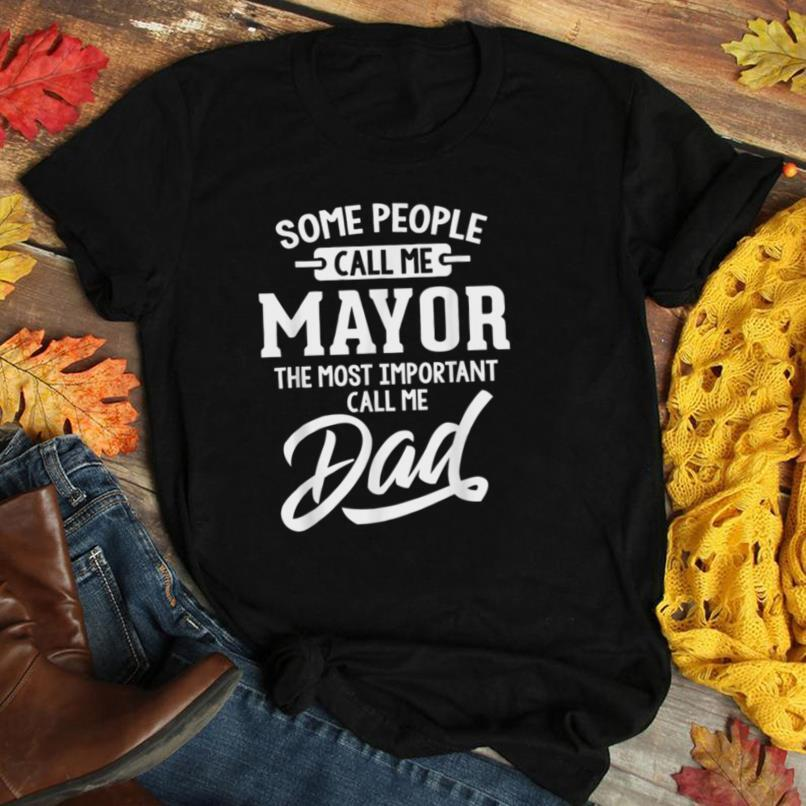 Mens Most Important Mayor Dad Fathers Day Gift T Shirt