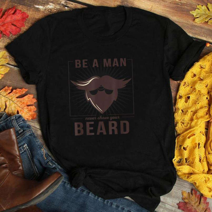 Mens Never Shave Your Beard   Funny Bearded Dad Men Cool Gift T Shirt